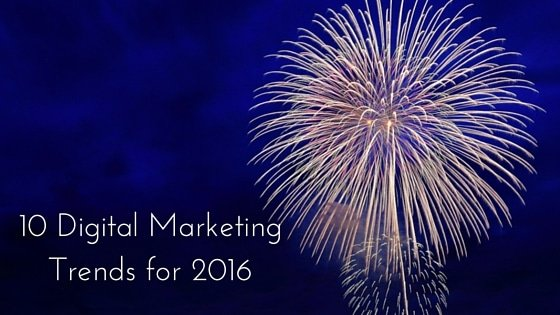 10 Digital Marketing Trends to Watch in 2016
