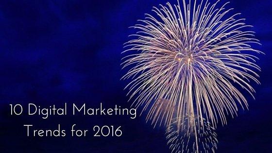 10 Digital Marketing Trends to Watch in 2016